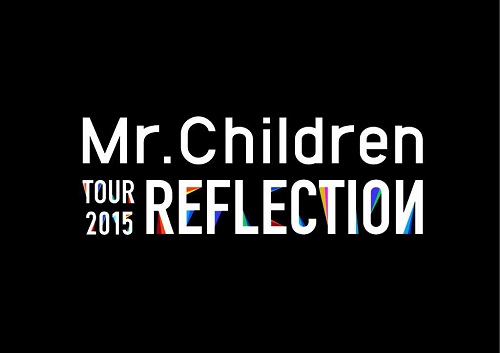 Mr.Children TOUR2015 REFLECTION